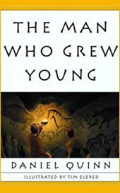 the-man-who-grew-young-daniel-quinn